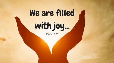 'I am filled with joy...'Psalm 92